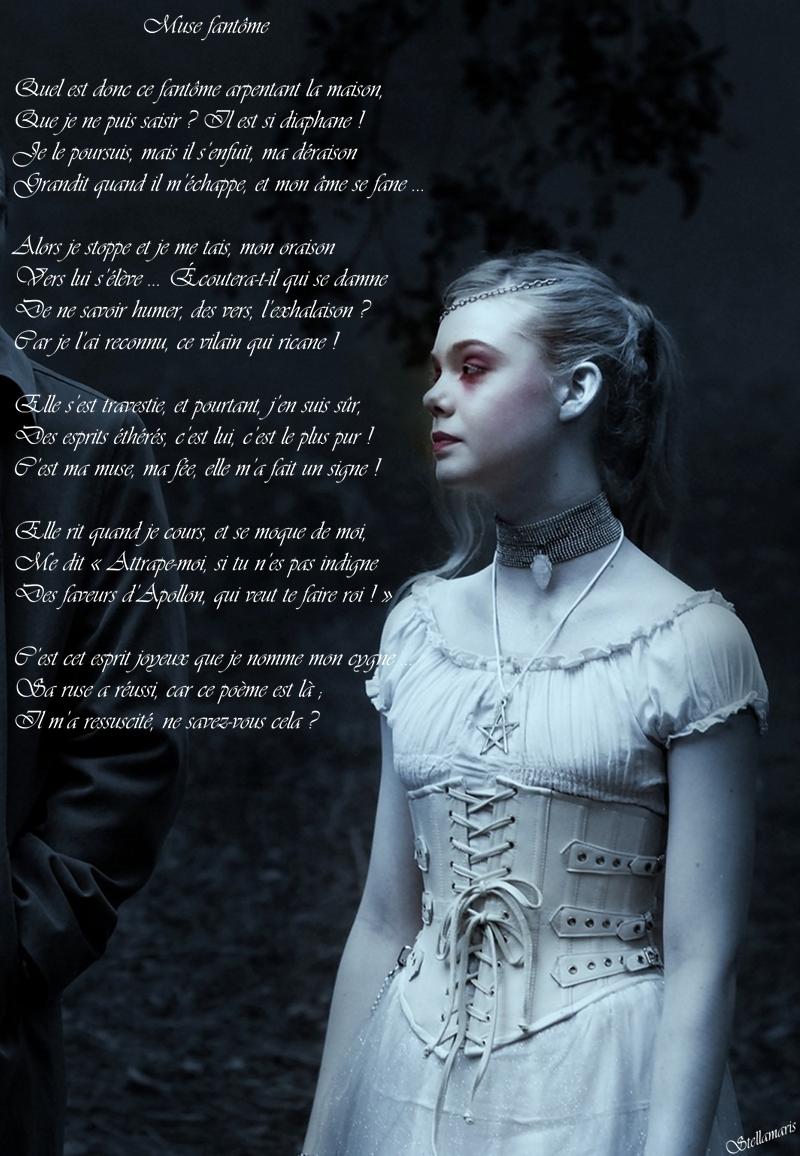 Muse fantôme / / Quel est donc ce fantôme arpentant la maison, / Que je ne puis saisir ? Il est si diaphane ! / Je le poursuis, mais il s'enfuit, ma déraison / Grandit quand il m'échappe, et mon âme se fane ... / / Alors je stoppe et je me tais, mon oraison / Vers lui s'élève ... Écoutera-t-il qui se damne / De ne savoir humer, des vers, l'exhalaison ? / Car je l'ai reconnu, ce vilain qui ricane ! / / Elle s'est travestie, et pourtant, j'en suis sûr, . Des esprits éthérés, c'est lui, c'est le plus pur ! / C'est ma muse, ma fée, elle m'a fait un signe ! / / Elle rit quand je cours, et se moque de moi, / Me dit « Attrape-moi, si tu n'es pas indigne / Des faveurs d'Apollon, qui veut te faire roi ! » / / C'est cet esprit joyeux que je nomme mon cygne ... / Sa ruse a réussi, car ce poème est là ; / Il m'a ressuscité, ne savez-vous cela ? / / Stellamaris